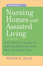 Nursing Homes and Assisted Living -Second Edition - Peter Silin